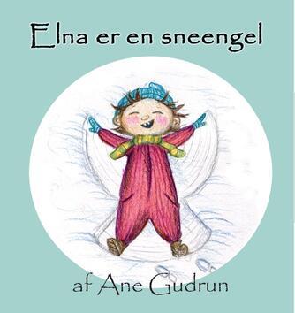 Ane Gudrun: Elna er en sneengel