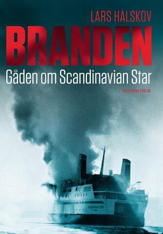 Lars Halskov: Branden : gåden om Scandinavian Star