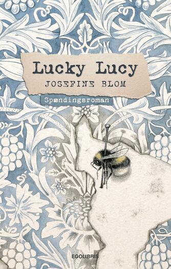 Josefine Blom: Lucky Lucy : spændingsroman