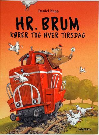 Daniel Napp: Hr. Brum kører tog hver tirsdag