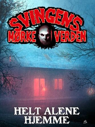 Arne Svingen: Helt alene hjemme