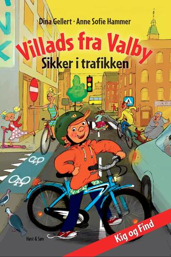 Dina Gellert, Anne Sofie Hammer (f. 1972-02-05): Villads fra Valby : sikker i trafikken