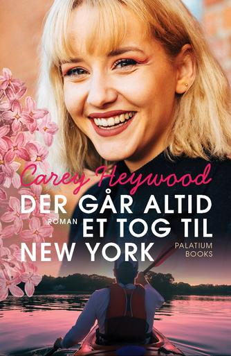 Carey Heywood: Der går altid et tog til New York : roman