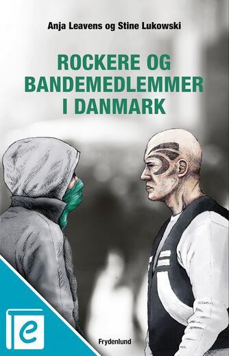Anja Leavens, Stine Lukowski: Rockere og bandemedlemmer i Danmark