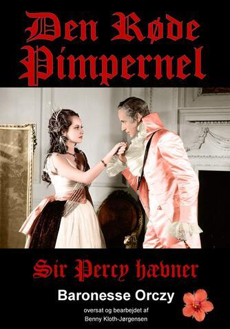 Emmuska Orczy: Den røde Pimpernel : Sir Percy hævner