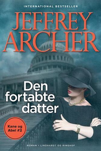 Jeffrey Archer: Den fortabte datter : roman