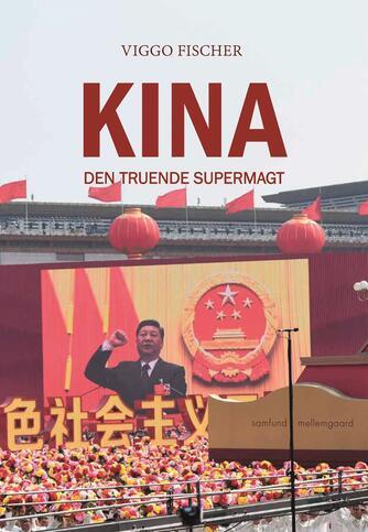 Viggo Fischer: Kina : den truende supermagt