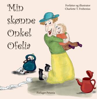 Charlotte T. Frobenius: Min skønne onkel Ofelia