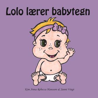 Kim Anna Rebecca Hansson, Janni Voigt: Lolo lærer babytegn