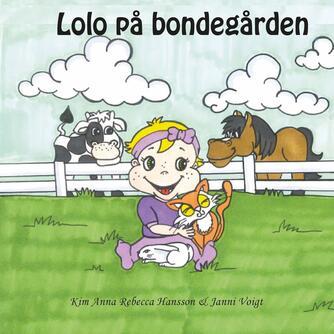 Kim Anna Rebecca Hansson, Janni Voigt: Lolo på bondegården