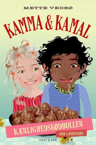 Mette Vedsø: Kamma & Kamal - kærlighedskødboller