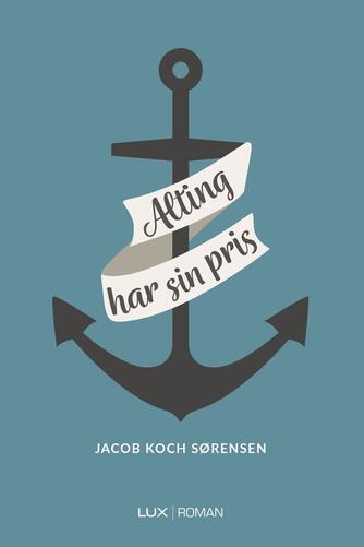 Jacob Koch Sørensen (f. 1982): Alting har sin pris