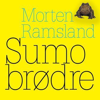 Morten Ramsland: Sumobrødre