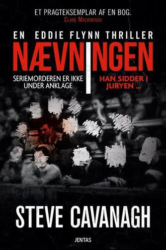 Steve Cavanagh: Nævningen : seriemorderen er ikke under anklage - han sidder i juryen