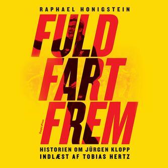Raphael Honigstein: Fuld fart frem : historien om Jürgen Klopp