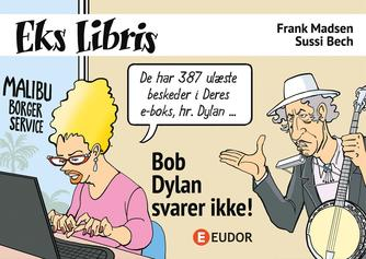 Frank Madsen (f. 1962), Sussi Bech: Bob Dylan svarer ikke!