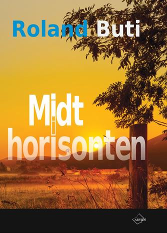 Roland Buti (f. 1964): Midt i horisonten