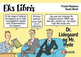 Frank Madsen (f. 1962), Sussi Bech: Dr. Lidegaard og Mr. Hyde