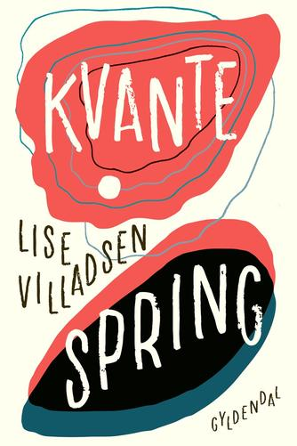 Lise Villadsen (f. 1985): Kvantespring