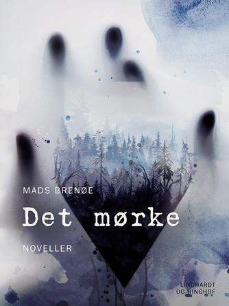 Mads Brenøe: Det mørke