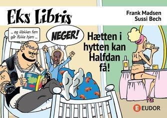Frank Madsen (f. 1962), Sussi Bech: Hætten i hytten kan Halfdan få!