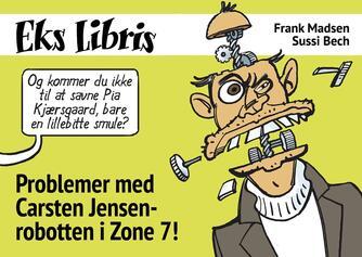 Sussi Bech, Frank Madsen (f. 1962): Problemer med Carsten Jensen-robotten i zone 7!