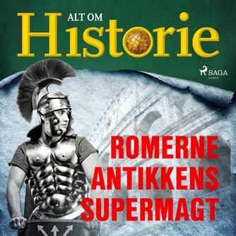 : Romerne - antikkens supermagt