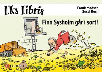 Frank Madsen (f. 1962), Sussi Bech: Finn Sysholm går i sort!
