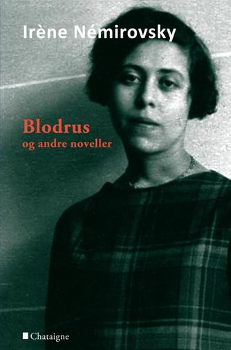 Irène Némirovsky: Blodrus og andre noveller