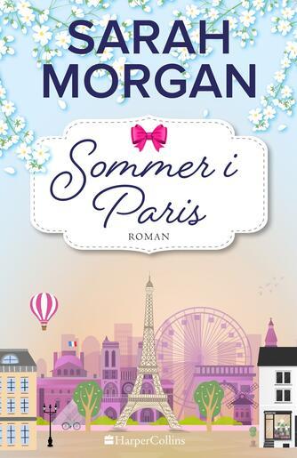 Sarah Morgan (f. 1948): Sommer i Paris : roman