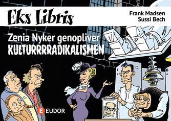 Frank Madsen (f. 1962), Sussi Bech: Zenia Nyker genopliver kulturrrradikalismen
