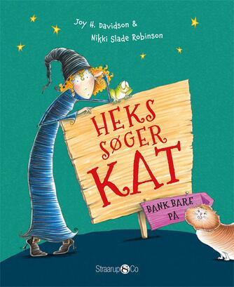 Joy H. Davidson, Nikki Slade Robinson: Heks søger kat : bank bare på
