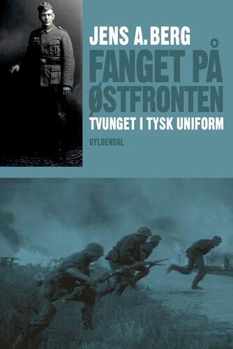 Jens A. Berg (f. 1921), Ole Sønnichsen: Fanget på Østfronten : tvunget i tysk uniform