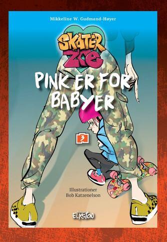 Mikkeline W. Gudmand-Høyer: Pink er for babyer