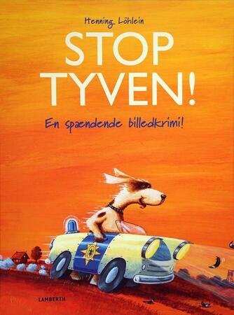 Henning Löhlein: Stop tyven! : en spændende billedkrimi!