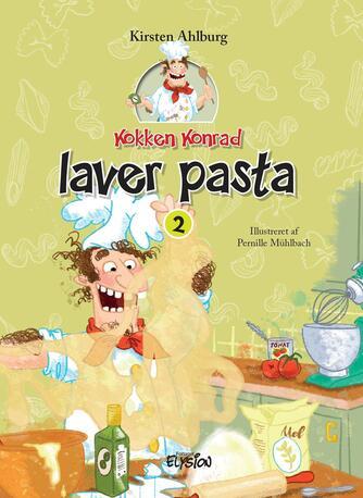 Kirsten Ahlburg: Kokken Konrad laver pasta