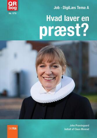 John Nielsen Præstegaard: Hvad laver en præst?