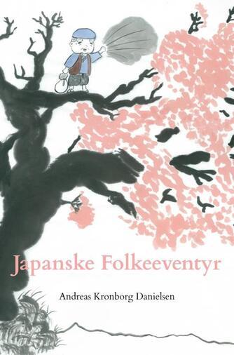 Andreas Kronborg Danielsen: Japanske folkeeventyr