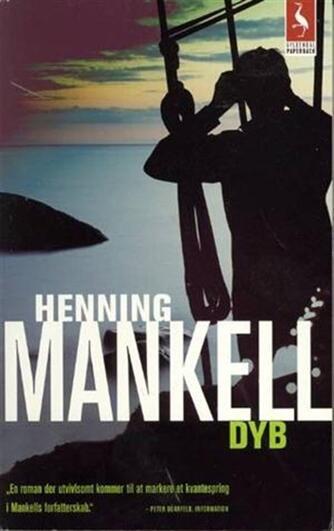 Henning Mankell: Dyb : roman
