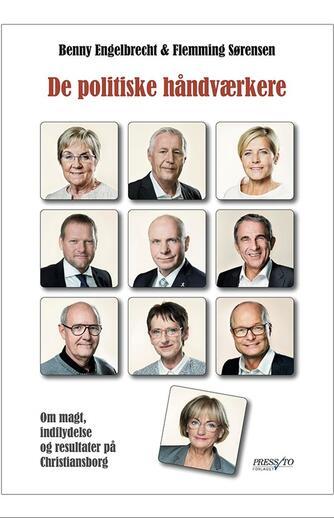 : De politiske håndværkere : om magt, indflydelse og resultater på Christiansborg
