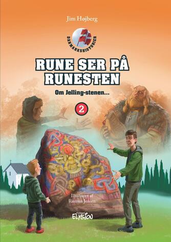 Jim Højberg: Rune ser på runesten : om Jellingstenen -