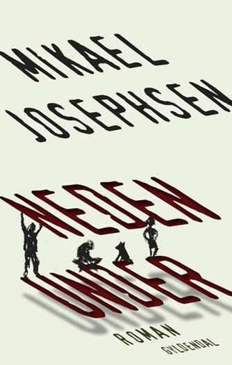 Mikael P. Josephsen: Neden under : roman