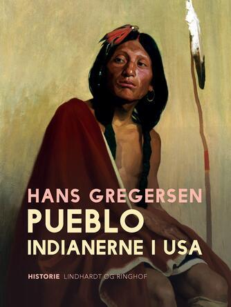 Hans Gregersen (f. 1946): Pueblo-indianerne i USA