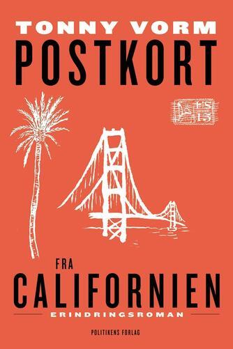 Tonny Vorm: Postkort fra Californien : erindringsroman