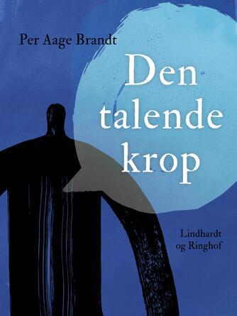 Per Aage Brandt: Den talende krop : om subjektets samfundsmæssighed : socialsemiotiske skrifter