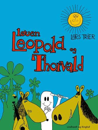 Lars Trier: Løven Leopold og Thorvald