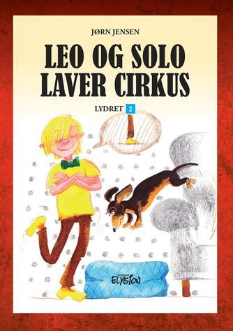 Jørn Jensen (f. 1946): Leo og Solo laver cirkus