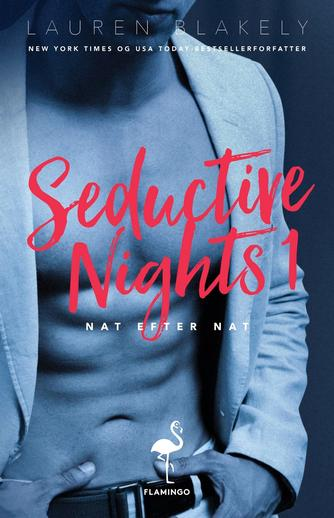 Lauren Blakely: Seductive nights. Bind 1, Nat efter nat