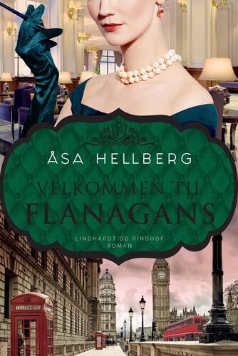 Åsa Hellberg: Velkommen til Flanagans : roman