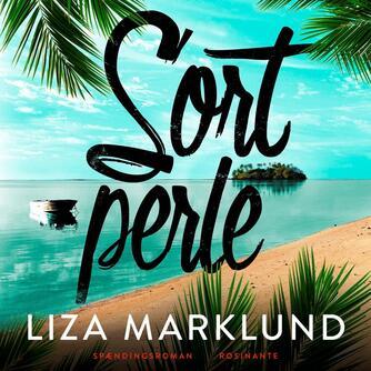 Liza Marklund: Sort perle